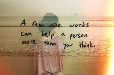 a few nice words can help a person more than you think, words, quotes