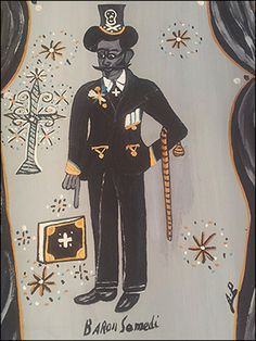 Baron Samedi by Andre Pierre.  Baron Samedi is the voodoo loa of the crossroads, protector of children, and protector of cemetaries.