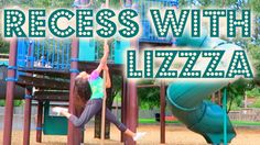 RECESS WITH LIZZZA / Playground Memories | Lizzza