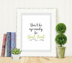 Don't Be Eye Candy Be Soul Food  Digital Art Print by AllisStudio