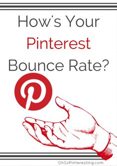 How's your Pinterest Bounce Rate?  A look at why traffic from Pinterest can have a high bounce rate.