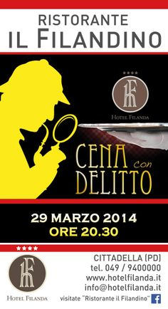 CENA CON DELITTO 29/03/2014 presso RISTORANTE IL FILANDINO di CITTADELLA (PD)  #cena #cenacondelitto #delitto #ilfilandino #ristoranteilfilandino #ristorante #hotelfilanda #filanda #cittadella #padova #italy #italia #marzo #marzo2014