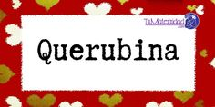 Conoce el significado del nombre Querubina #NombresDeBebes #NombresParaBebes #nombresdebebe - http://www.tumaternidad.com/nombres-de-nina/querubina/