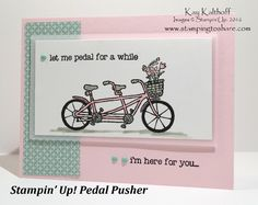 Stampin' Up! Pedal Pusher Sale-a-bration 2016 with the How To Video, Soft Spring Colors, Here for You Card, Bicycle for Two, Kay Kalthoff, #stampingtoshare