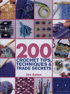 200 Crochet Tips, Techniques & Trade Secrets: An Indispensible Resource of ... - Jan Eaton - Google Books