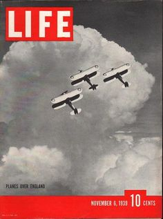 Life Magazine November 1939 : Cover - British planes in the air. Look Magazine, Time Magazine, Magazine Covers, Life Cover, Popular Magazine, England, Old Tv Shows, Cover Pages, Life Magazine