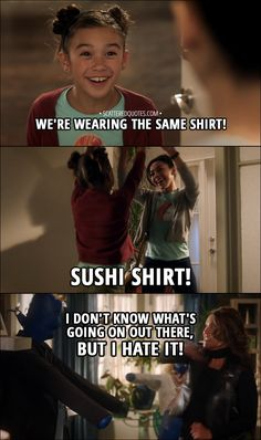 Quote from Lucifer 3x14 │ Trixie Espinoza: We're wearing the same shirt! Trixie and Ella: Sushi shirt! Mazikeen (from around the corner): I don't know what's going on out there, but I hate it! │ #Lucifer #Quotes
