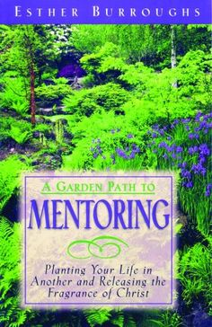 A Garden Path to Mentoring: Planting Your Life « LibraryUserGroup.com – The Library of Library User Group