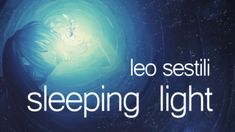 Leo Sestili - Sleeping Light (Relaxing Piano Music | Original Composition)