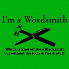 I thought this was clever. There job is all about words, not about all the tools and things.  2/21/13