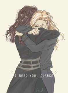 """""""Preciso de você, Clarke"""""""