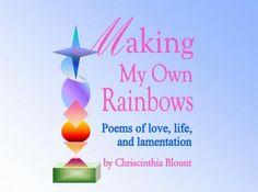 Book Trailer: Making My Own Rainbows  https://www.amazon.com/dp/B007SGJZP0 (United States)  https://www.amazon.ca/dp/B007SGJZP0 (Canada)  https://www.amazon.co.uk/dp/B007SGJZP0 (UK)  https://www.amazon.com.br/dp/B007SGJZP0 (Brazil)  https://www.amazon.de/dp/B007SGJZP0 (Germany)  https://www.amazon.fr/dp/B007SGJZP0 (France)  https://www.amazon.es/dp/B007SGJZP0 (Spain)  https://www.amazon.it/dp/B007SGJZP0 (Italy)  https://www.amazon.co.jp/dp/B007SGJZP0 (Japan)