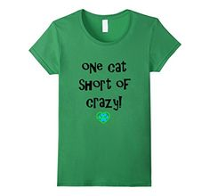 Women's One Cat Short of Crazy Small Grass FitFurFun…