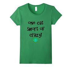 Women's One Cat Short of Crazy Small Grass FitFurFun…