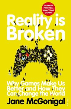 Reality is Broken: Why Games Make Us Better and How They Can Change the World: Amazon.fr: Jane McGonigal: Livres anglais et étrangers