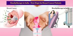 Brachytherapy in India – New Hope for Breast Cancer Patients