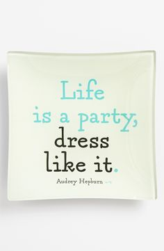 """Life is a party, dress like it."" Love this Audrey Hepburn inspired tray!"
