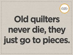 This quilting joke had us in stitches! http://go.nationalquilterscircle.com/pinterest #LetsQuilt
