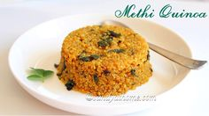 Methi quinoa recipe, Methi quinoa upma, Quinoa recipes