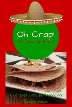 Oh Crap! It's Cinco de Mayo!