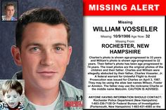 WILLIAM VOSSELER, Age Now: 32, Missing: 10/09/1986. Missing From ROCHESTER, NH. ANYONE HAVING INFORMATION SHOULD CONTACT: Rochester Police Department (New Hampshire) 1-603-330-7128 Or Federal Bureau of Investigation (Portsmouth, New Hampshire) 1-603-431-4585.