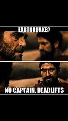 Earthquake??no captain- Deadlifts