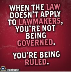 to lawmakers, you're not being governed, you're being ruled. Quotable Quotes, Wisdom Quotes, Me Quotes, The Words, Satire, Great Quotes, Inspirational Quotes, Leadership, Political Quotes