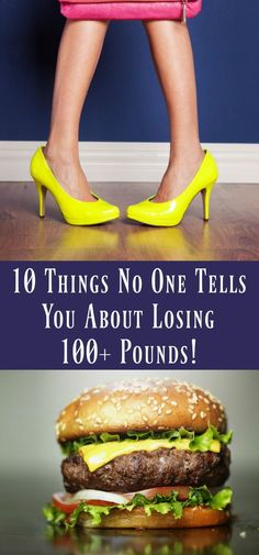 10 Things No One Tells You About Losing 100+ Pounds!. So many great motivated and inspirational tips to start your weight loss journey.