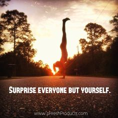 Surprise everyone but yourself. Stay pHresh. #surprise #everyone #ican #justdoit #yoga #pose #handstand #street #sunrise #motivation #inspiration #love #life #beautiful #amazing #positive #quotes #healthy #healthyliving #health #happy #happiness #phresh #greens #phreshgreens #alkalizing #superfood #organic