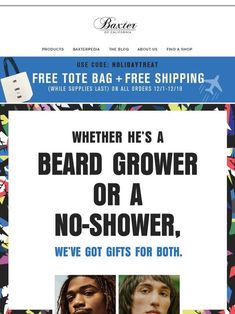 Milled has emails from Baxter Of California, including new arrivals, sales, discounts, and coupon codes. Beard Grower, Captain Obvious, Baxter Of California, Mothers Day Special, Email Newsletters, After Shave Balm, Happy Earth, Clams, Smell Good