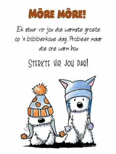 Goeie More, Afrikaanse Quotes, Christian Messages, Special Quotes, Good Morning Quotes, Funny Quotes, Warm, Fictional Characters, Diy