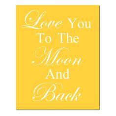 Love You To The Moon And Back  11x14 Quote Print  by Tessyla, $25.00