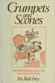 Crumpets and Scones by Iris Ihde Frey