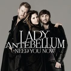 Lady Antebellum-really hoping I get to see them in concert next year!!