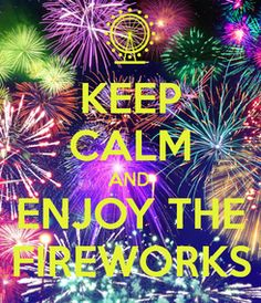 Poster: KEEP CALM AND ENJOY THE FIREWORKS