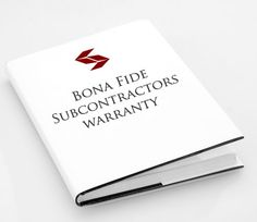What is a Bona Fide Subcontractors Warranty?