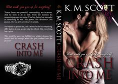 Crash Into Me - author K. M. Scott - 4.5 Stars