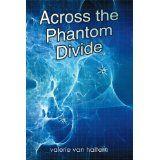 Across the Phantom Divide (Paperback)By Valerie Van Haltern