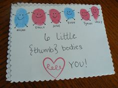 """Thumb"" Bodies Like You - this would be cute with thumb prints from the whole class - as a thank you card."