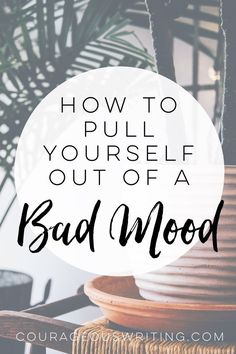 We've all been there. Bad moods can be easy to fall into and difficult to snap out of. Here are my 5 go-to tricks for getting out of a bad mood.