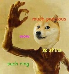 Wow. Much ring. So bald. Wow.