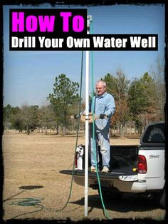 How To Drill Your Own Water Well - SHTF, Emergency Preparedness, Survival Prepping, Homesteading, or just saving some money. Homestead Survival, Camping Survival, Survival Prepping, Emergency Preparedness, Survival Skills, Survival Books, Survival Stuff, Urban Survival, Survival Gear
