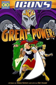 GREAT POWER: A rules supplement for the ICONS superpowered roleplaying game.
