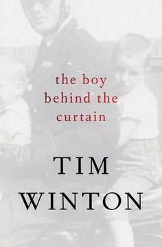 The Boy Behind The Curtain : Signed Copies Available!* - Tim Winton