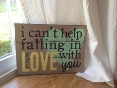 """Hand painted wooden sign """"I can't help falling in LOVE with you"""""""