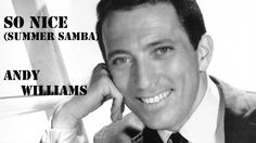 CAN YOU SURVIVE 45 MINUTES OF ANDY WILLIAMS? - SO NICE (Summer Samba)