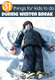 31 Winter activities for kids...some are specific to winter break but most can be done anytime during winter.  Lots of fun & educational ideas. #familyfun