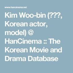 Kim Woo-bin (김우빈, Korean actor, model) @ HanCinema :: The Korean Movie and Drama Database