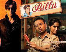 Billu.  Irrfan and Shah Rukh Khan.