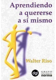 Libros Gratis de Walter Riso, Aprendiendo a quererse a si mismo gratis para descargar Walter Riso Pdf, Psychology Books, Learning Spanish, My Books, Rookie Blue, Netflix, Quotes, Texts, Learn Spanish